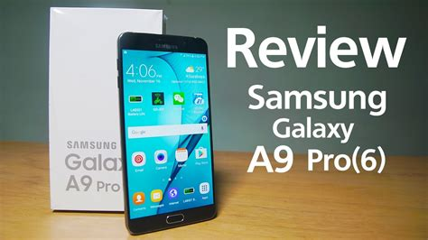 Samsung Yang Besar Review Samsung A9 Pro 2016 Besar Dan Lega