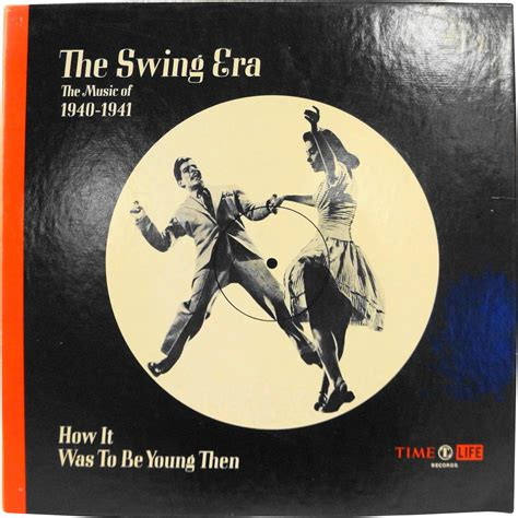 time life the swing era time life the swing era 1940 41 how it was to be young