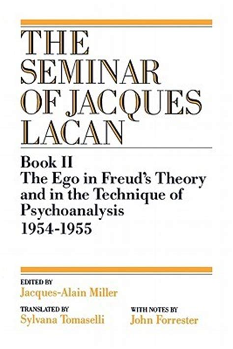 the theory of psychoanalysis books the seminar of jacques lacan book ii the ego in freud s