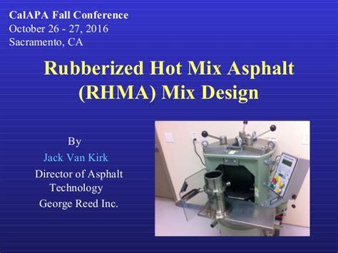 Rubberized Mix Asphalt Rhma Mix Design