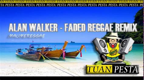 alan walker reggae alan walker faded reggae remix 2017 maumereggae tuan