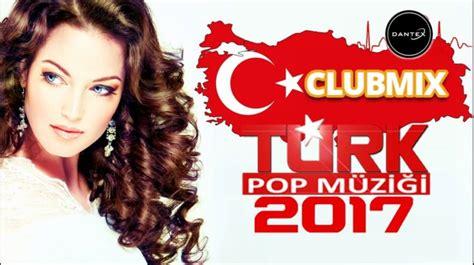 turkish house music t 252 rk 231 e pop m 252 zik mix 2017 turkish house şarkılar turkish hit music club mix