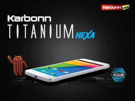 hexa processor mobile karbonn titanium hexa with 5 5 inch 1080p display hexa