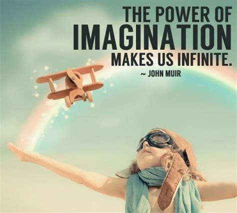 The Power Of Imagination the power of imagination makes us infinite picture quotes