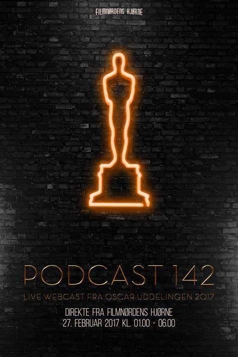 The Oscars Liveblog At Catwalk The Bag by Podcast 142 Live Webcast Fra Oscar Uddelingen 2017
