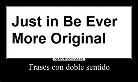 frases y imagenes con doble sentido frases con doble sentido desmotivaciones