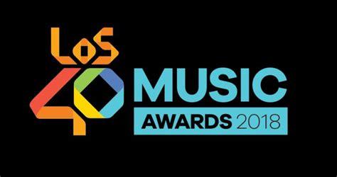 40 principales entradas premios 40 los40 music awards 2018 entradas ya a la