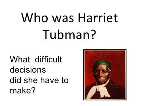 harriet tubman biography ppt who was harriet tubman
