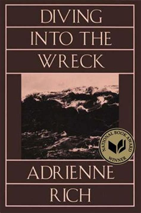 Adrienne Rich Diving Into The Wreck Essay by Diving Into The Wreck By Adrienne Rich Reviews Discussion Bookclubs Lists