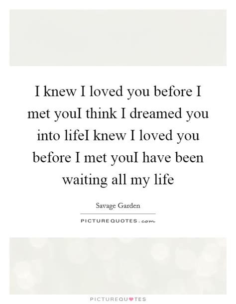 Loved You Before I Met You before i met you quotes sayings before i met you