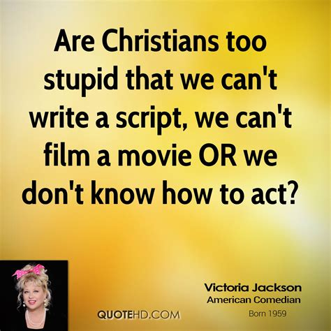 don t be stupid a call for christians to believe and live an intelligent faith books jackson quotes quotehd