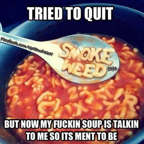Memes About Smoking Weed - abc soup spells smoke weed memes weed memes