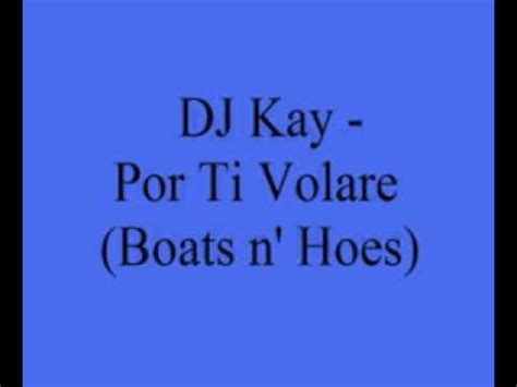 boats n hoes remix dj kay por ti volare boats n hoes techno remix youtube