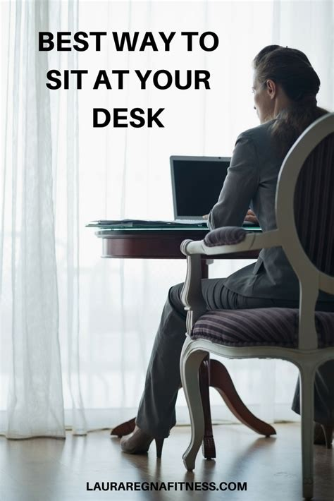 best way to sit at desk beautiful design ideas best way to sit at a desk safest desk