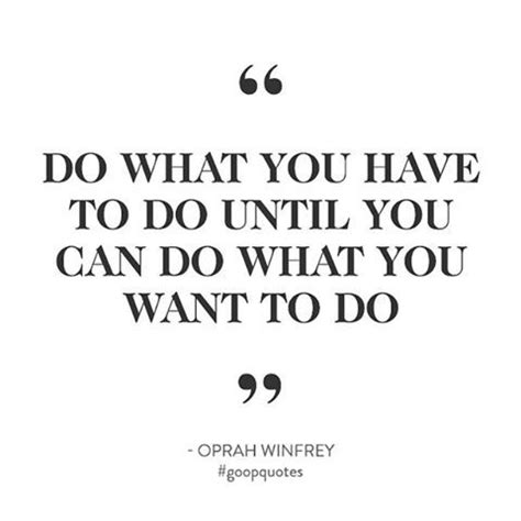 oprah winfrey do what you have to do 1000 images about motivation on pinterest quotes about