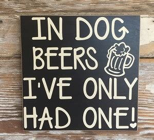 in beers i ve only had one in beers i ve only had one wood sign