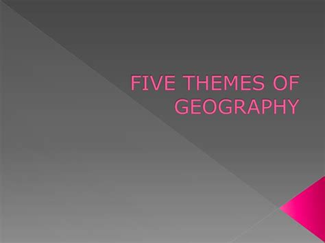 5 themes of geography ppt ppt five themes of geography powerpoint presentation