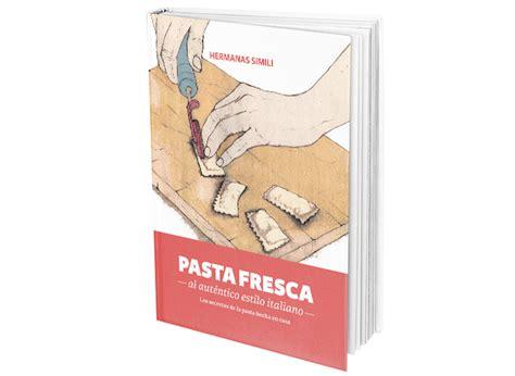 libro pasta fresca al autntico 161 libros que salen bryson los desafortunados lotz y m 225 s
