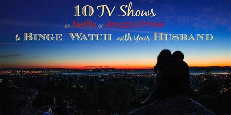 Tv Series For Mba by 10 Tv Shows To Binge With Your Husband Mba Sahm