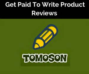 Reviews Paid Writing by Tomoson Reviews Get Paid To Write Reviews