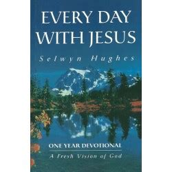 every day with jesus 365 devotions for books every day with jesus one year devotional selwyn hughes
