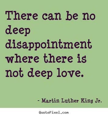 images of love disappointment love quotes there can be no deep disappointment where