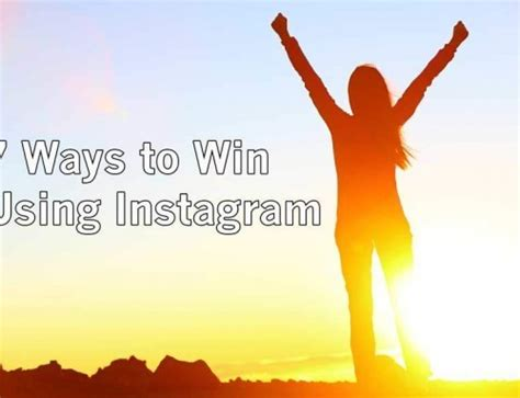 7 Ways To Win A by 5 Simple Steps To Easily Get More Instagram Followers Now