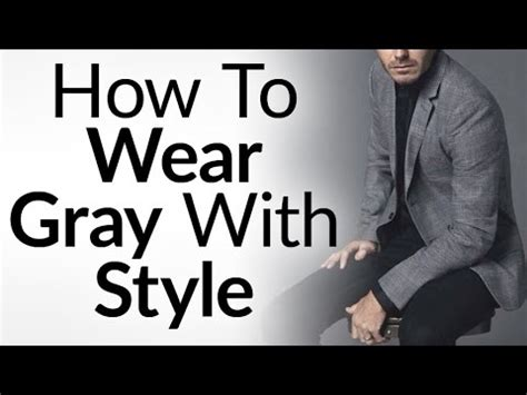 how to wear gray choose color combinations and ensembles 4 tips on wearing gray with style grey in