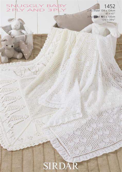 2 ply knitting patterns sirdar 1452 knitting pattern baby shawls in sirdar snuggly