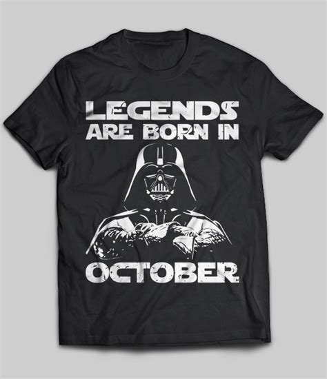 T Shirt Legends Are Born In October 01 legends are born in october darth vader t shirt buy t