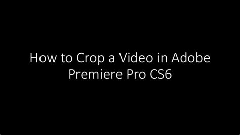 cara mengoptimalkan performance adobe premiere pro cs6 how to crop a video in premiere pro cs6