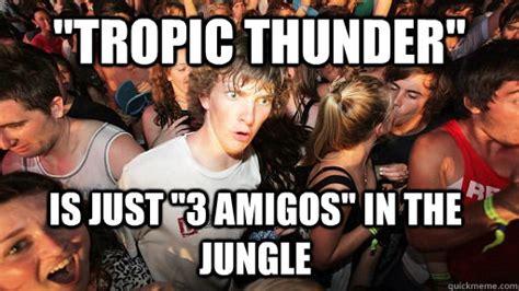 Tropic Thunder Meme - sudden clarity clarence meme