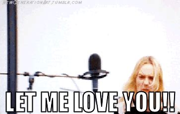 Let Me Love You Meme - let me love you animated gif