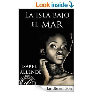 libro berta isla spanish edition amazon com la isla bajo el mar spanish edition ebook isabel allende kindle store libros