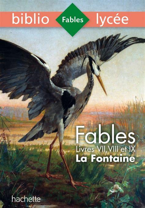 fables livres vii viii 2401028102 bibliolyc 233 e fables de la fontaine livres vii viii ix hachette fr