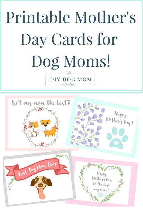 printable christmas cards to mom printable mother s day cards for dog moms the diy dog mom