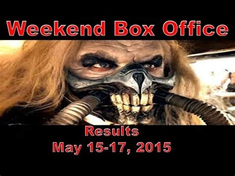 s day box office results weekend box office results may 15 17 2015