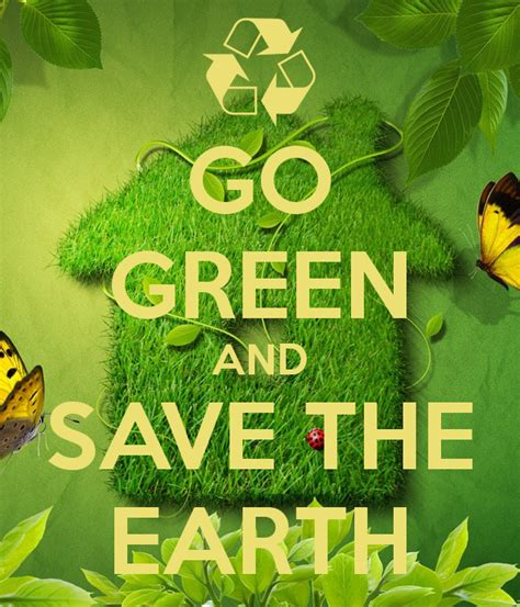 Go Green Save Our World go green and save the earth poster keep calm o