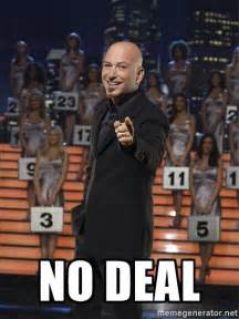 Deal Meme - no deal howie mandel deal or no deal meme generator