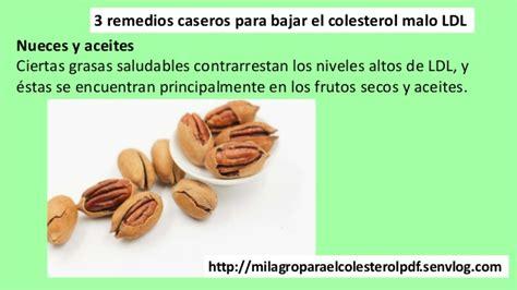 conozca estos  remedios naturales  bajar el colesterol malo ldl