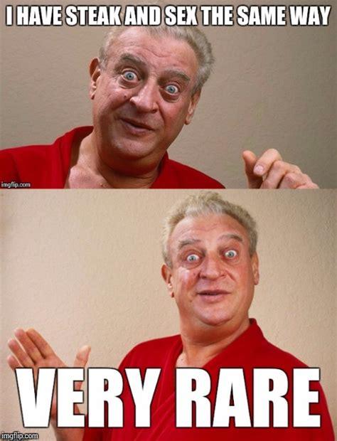 Rodney Dangerfield Memes - classic rodney imgflip