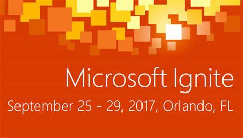 microsoft ignite orlando fl september 25 29 2017