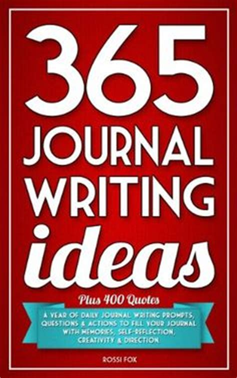 365 days of a journal of self discovery books here are 365 creative writing prompts to help inspire you