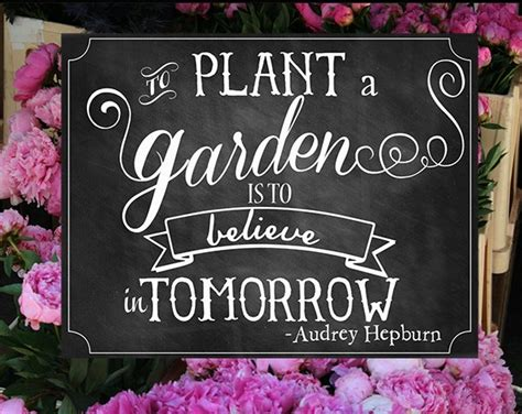 Garden Quotes Hepburn Chalkboard Sign To Plant A Garden Is To Believe