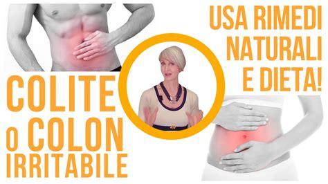 alimenti per il colon irritabile colon irritabile e colite come affrontarli con i rimedi