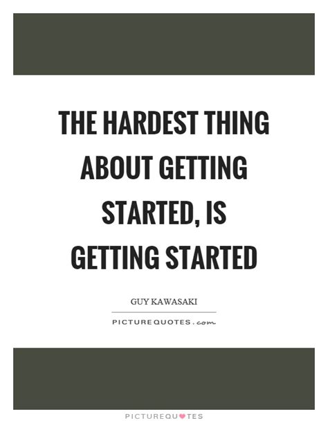 Getting My Mba Was The Hardest Thing I Ve Done by The Hardest Thing About Getting Started Is Getting