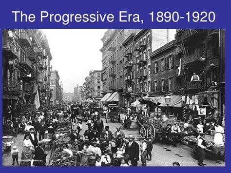 the era the progressive era 1890 1920