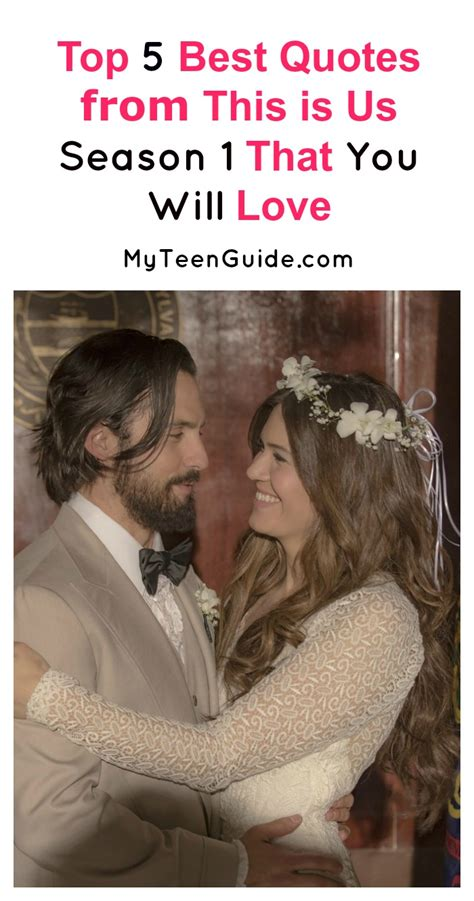 season for love best quotes from this is us season 1 myteenguide