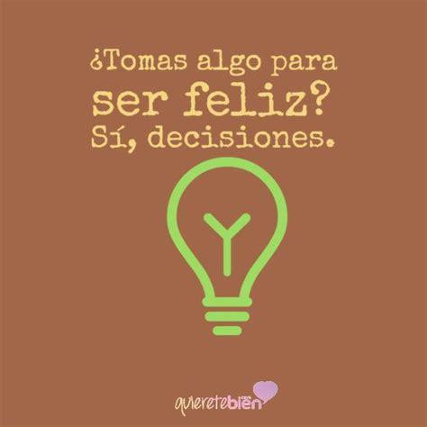 imágenes positivas y optimistas 191 tomas algo para ser feliz s 237 decisiones abriendo el