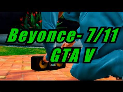 gta v beyonce song beyonce 7 11 gta v edition youtube